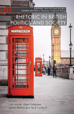 Rhetoric in British Politics and Society - Rhetoric, Politics and Society (Paperback)