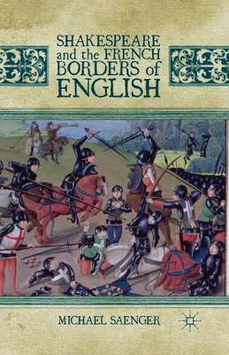 Shakespeare and the French Borders of English (Paperback)