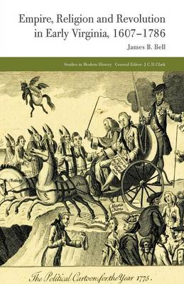 Empire, Religion and Revolution in Early Virginia, 1607-1786 - Studies in Modern History (Paperback)