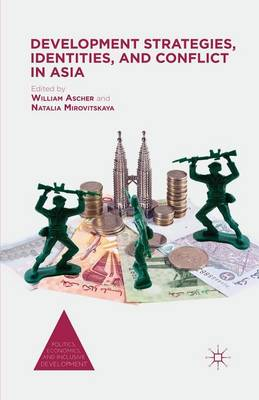 Development Strategies, Identities, and Conflict in Asia - Politics, Economics, and Inclusive Development (Paperback)