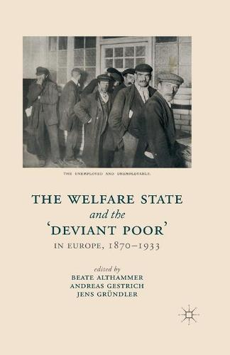 The Welfare State and the 'Deviant Poor' in Europe, 1870-1933 (Paperback)
