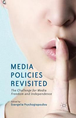 Media Policies Revisited: The Challenge for Media Freedom and Independence (Paperback)