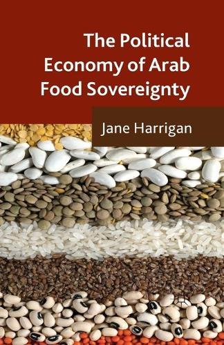 The Political Economy of Arab Food Sovereignty (Paperback)