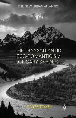 The Transatlantic Eco-Romanticism of Gary Snyder - The New Urban Atlantic (Paperback)