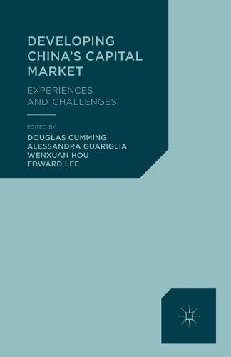 Developing China's Capital Market: Experiences and Challenges (Paperback)