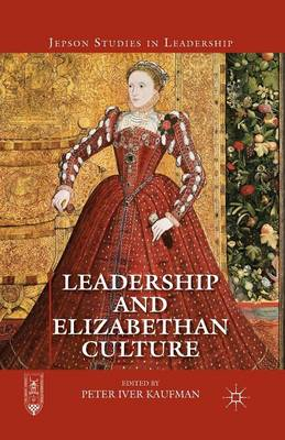 Leadership and Elizabethan Culture - Jepson Studies in Leadership (Paperback)