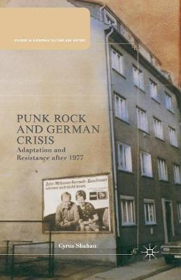 Punk Rock and German Crisis: Adaptation and Resistance after 1977 - Studies in European Culture and History (Paperback)