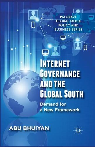 Internet Governance and the Global South: Demand for a New Framework - Palgrave Global Media Policy and Business (Paperback)