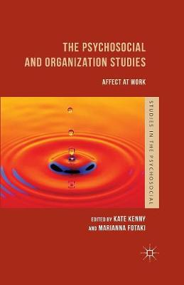 The Psychosocial and Organization Studies: Affect at Work - Studies in the Psychosocial (Paperback)