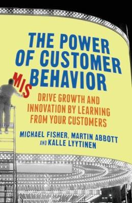 The Power of Customer Misbehavior: Drive Growth and Innovation by Learning from Your Customers (Paperback)