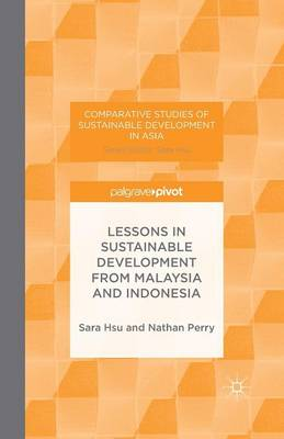 Lessons in Sustainable Development from Malaysia and Indonesia - Comparative Studies of Sustainable Development in Asia (Paperback)