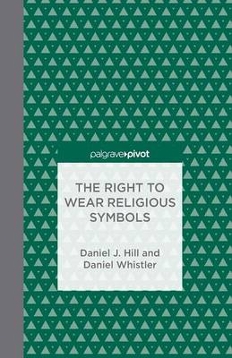 The Right to Wear Religious Symbols (Paperback)