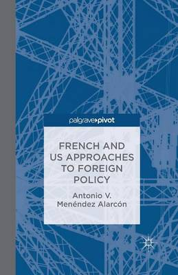 French and US Approaches to Foreign Policy (Paperback)
