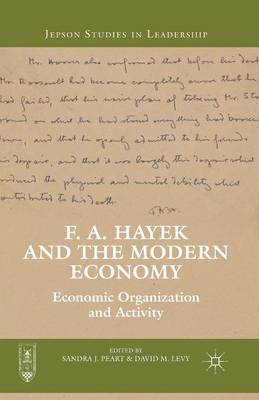 F. A. Hayek and the Modern Economy: Economic Organization and Activity - Jepson Studies in Leadership (Paperback)