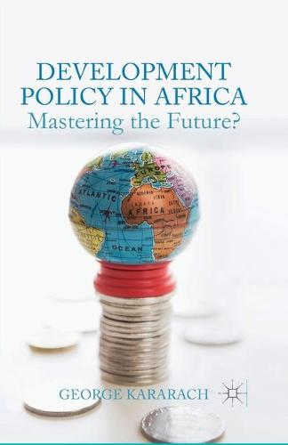 Development Policy in Africa: Mastering the Future? (Paperback)