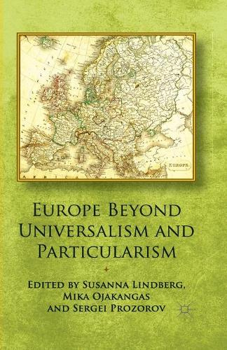 Europe Beyond Universalism and Particularism (Paperback)