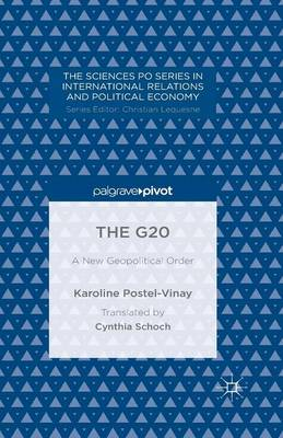 The G20: A New Geopolitical Order - CERI Series in International Relations and Political Economy (Paperback)