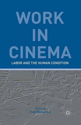 Work in Cinema: Labor and the Human Condition (Paperback)