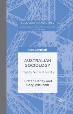 Australian Sociology: Fragility, Survival, Rivalry - Sociology Transformed (Paperback)