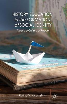 History Education in the Formation of Social Identity: Toward a Culture of Peace (Paperback)