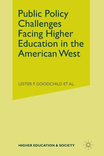 Public Policy Challenges Facing Higher Education in the American West - Higher Education and Society (Paperback)