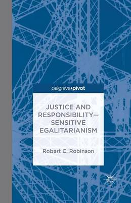Justice and Responsibility-Sensitive Egalitarianism (Paperback)