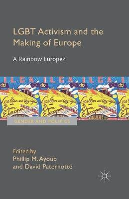 LGBT Activism and the Making of Europe: A Rainbow Europe? - Gender and Politics (Paperback)