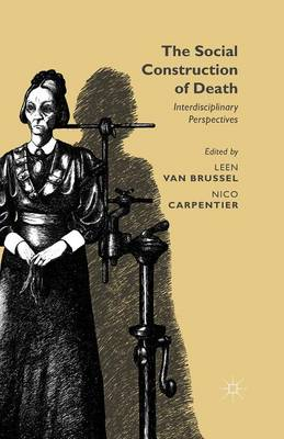 The Social Construction of Death: Interdisciplinary Perspectives (Paperback)