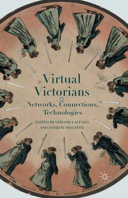 Virtual Victorians: Networks, Connections, Technologies (Paperback)