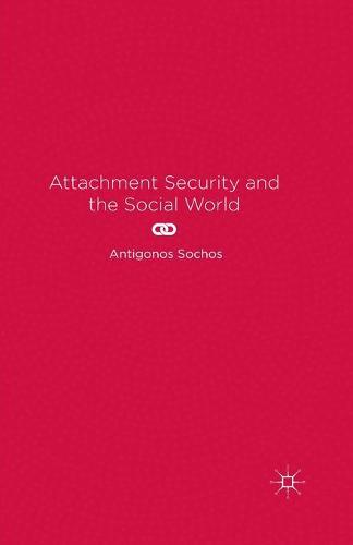 Attachment Security and the Social World (Paperback)