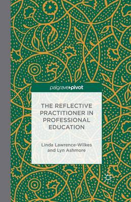 The Reflective Practitioner in Professional Education (Paperback)