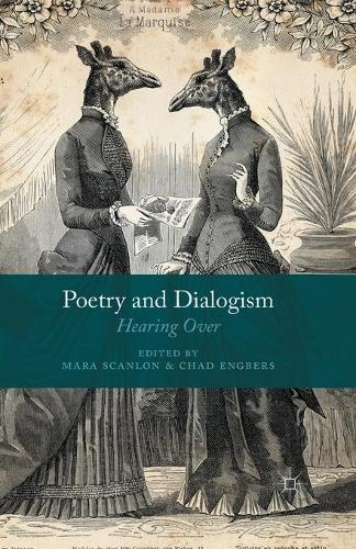 Poetry and Dialogism: Hearing Over (Paperback)