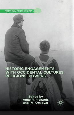 Historic Engagements with Occidental Cultures, Religions, Powers - Postcolonialism and Religions (Paperback)