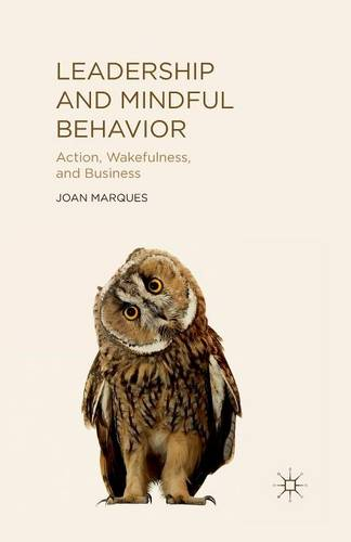 Leadership and Mindful Behavior: Action, Wakefulness, and Business (Paperback)