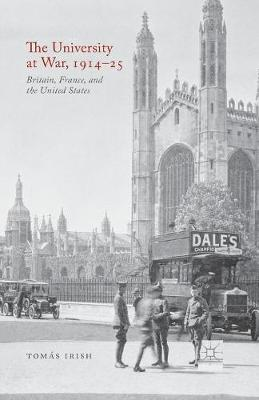 The University at War, 1914-25: Britain, France, and the United States (Paperback)