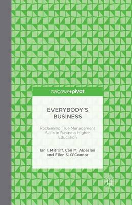 Everybody's Business: Reclaiming True Management Skills in Business Higher Education (Paperback)