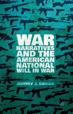 War Narratives and the American National Will in War (Paperback)