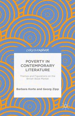 Poverty in Contemporary Literature: Themes and Figurations on the British Book Market (Paperback)