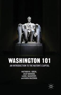 Washington 101: An Introduction to the Nation's Capital (Paperback)
