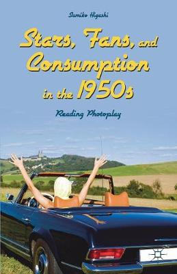 Stars, Fans, and Consumption in the 1950s: Reading Photoplay (Paperback)