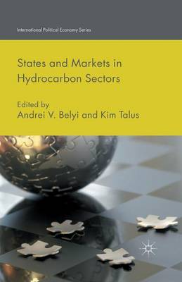 States and Markets in Hydrocarbon Sectors - International Political Economy Series (Paperback)