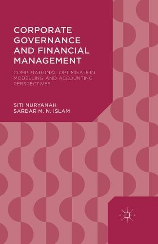 Corporate Governance and Financial Management: Computational Optimisation Modelling and Accounting Perspectives (Paperback)