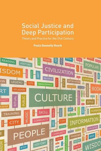 Social Justice and Deep Participation: Theory and Practice for the 21st Century (Paperback)