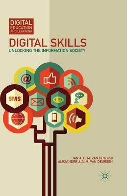 Digital Skills: Unlocking the Information Society - Digital Education and Learning (Paperback)