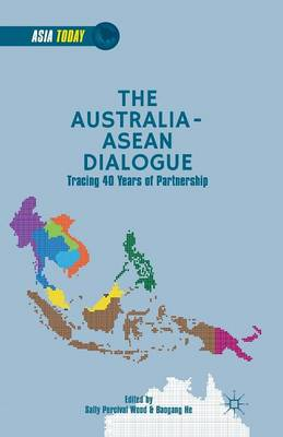 The Australia-ASEAN Dialogue: Tracing 40 Years of Partnership - Asia Today (Paperback)