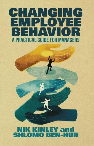 Changing Employee Behavior: A Practical Guide for Managers (Paperback)