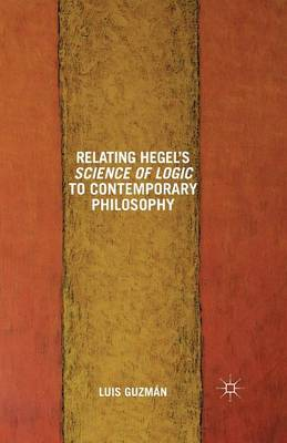 Relating Hegel's Science of Logic to Contemporary Philosophy: Themes and Resonances (Paperback)
