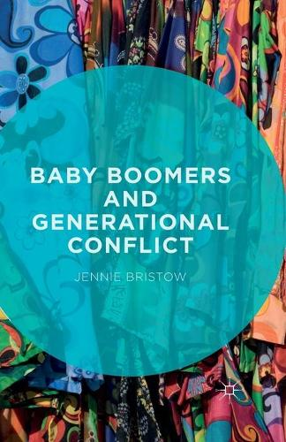 Baby Boomers and Generational Conflict (Paperback)