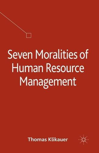 Seven Moralities of Human Resource Management (Paperback)