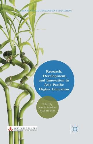 Research, Development, and Innovation in Asia Pacific Higher Education - International and Development Education (Paperback)